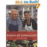 Kochen mit Leidenschaft: Das Begleitbuch zur Servicezeit Essen und Trinken