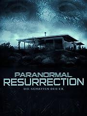 Film Paranormal Resurrection - Die Schatten der Ex Stream