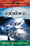 img - for Skies of Fury: Weather Weirdness Around the World book / textbook / text book