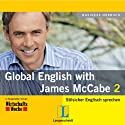 Langenscheidt Global English with James McCabe 2 (       ungekürzt) von James McCabe Gesprochen von: James McCabe