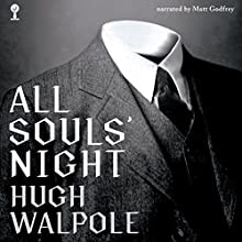 All Souls' Night Audiobook by Sir Hugh Walpole Narrated by Matt Godfrey