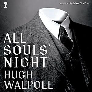 All Souls' Night Hörbuch von Sir Hugh Walpole Gesprochen von: Matt Godfrey