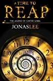 A Time to Reap (The Legend of Carter Gabel) (Volume 1)