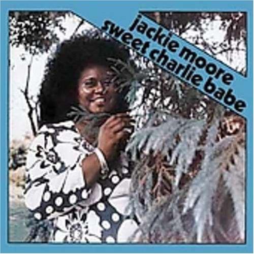 Jackie Moore - Sweet Charlie Babe - Zortam Music