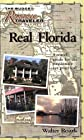 Real Florida: A Travel Guide for the Passionate Yet Practical (The Budget Romance Traveler series)