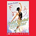 Gold Medal Winter (       UNABRIDGED) by Donna Freitas Narrated by Cassandra Morris