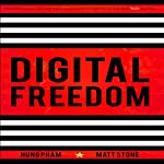 Digital Freedom: How Millions Are Carving Out a Dependable Living Online, and How You Can Too | Hung Pham,Matt Stone