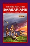 BARBARIANS More Than a Bloody Crown
