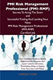 Harold Cline PMI Risk Management Professional (PMI-Rmp) Secrets to Acing the Exam and Successful Finding and Landing Your Next PMI Risk Management Professional (PM