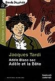 echange, troc Jacques Tardi - Adèle Blanc-Sec : Adèle et la Bête