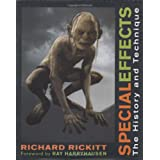 Special Effects: The History and Technique ~ Richard Rickitt