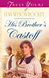 His Brothers Castoff (Truly Yours Digital Editions Book 584)