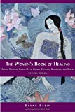 The Women's Book of Healing: Auras, Chakras, Laying On of Hands, Crystals, Gemstones, and Colors (1580911560) by Stein, Diane