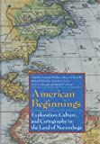 American Beginnings: Exploration, Culture, and Cartography in the Land of Norumbega