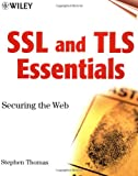 Stephen A. Thomas SSL and TLS Essentials: Securing the Web