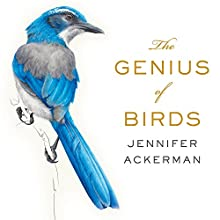 The Genius of Birds Audiobook by Jennifer Ackerman Narrated by Margaret Strom