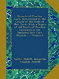 Reports of Practice Cases, Determined in the Courts of the State of New York: With a Digest of All Points of Practice Embraced in the Standard New York Reports ..., Volume 4