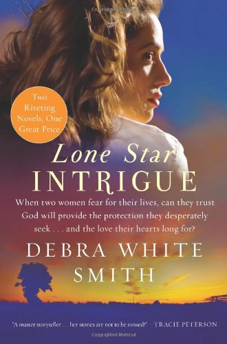 Lone Star Intrigue (Lone Star Intrigue Series), Debra White Smith