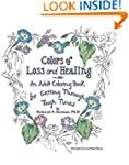 Colors of Loss and Healing: An Adult...