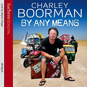 By Any Means | [Charley Boorman]