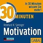 30 Minuten Motivation | Reinhard K. Sprenger