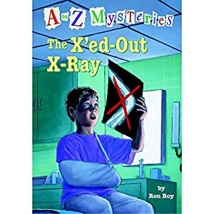 A to Z Mysteries: The X'ed-Out- X-Ray Audiobook