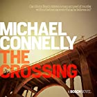 The Crossing Hörbuch von Michael Connelly Gesprochen von: Titus Welliver