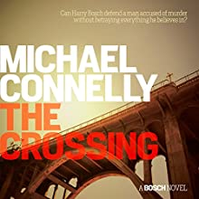 The Crossing | Livre audio Auteur(s) : Michael Connelly Narrateur(s) : Titus Welliver