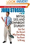 Myths, Lies and Downright Stupidity:...