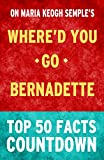 Whered You Go, Bernadette: Top 50 Facts