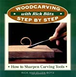 img - for Woodcarving with Rick Butz: How to Sharpen Tools (Woodcarving Step by Step with Rick Butz) Paperback February 1, 1997 book / textbook / text book