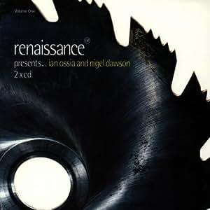 Renaissance Presents: Mixed By Ian Ossia & Nigel Dawson