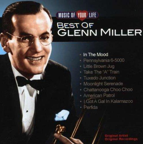 GLENN MILLER - Music of Your Life: Best of Glenn Miller - Zortam Music