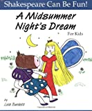 A Midsummer Nights Dream for Kids (Shakespeare Can Be Fun!)
