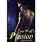 Lone Wolf's Passion (rough and reluctant werewolf sex) ~ Alastair Anders