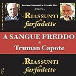 A sangue freddo di Truman Capote (i Riassunti di farfadette) |  Farfadette,Truman Capote