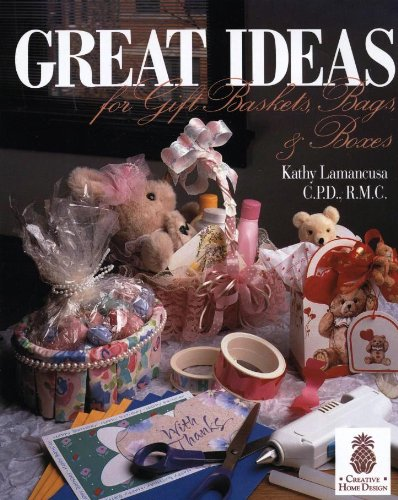 Great Ideas for Gift Baskets, Bags, and Boxes (Creative Home Design Series)