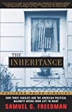 The INHERITANCE: HOW THREE FAMILIES AND THE AMERICAN POLITICAL MAJORITY MOVED FROM LEFT TO RIGHT (0684835363) by Freedman, Samuel G.