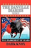 The Danville Diaries, Volume IV (1582751285) by Knox, Dahk