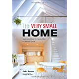 The Very Small Home: Japanese Ideas for Living Well in Limited Space ~ Azby Brown