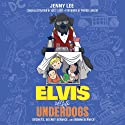 Elvis and the Underdogs: Secrets, Secret Service, and Room Service (       UNABRIDGED) by Jenny Lee Narrated by Patrick Lawlor