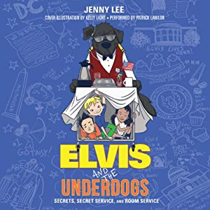 Elvis and the Underdogs: Secrets, Secret Service, and Room Service Audiobook