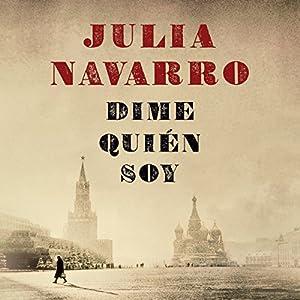 Amazon.com: Dime quién soy (Audible Audio Edition): Julia Navarro