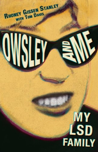 Rhoney Stanley Owsley and Me: My LSD Family