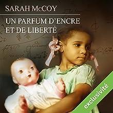 Un parfum d'encre et de la liberté | Livre audio Auteur(s) : Sarah McCoy Narrateur(s) : Élodie Huber