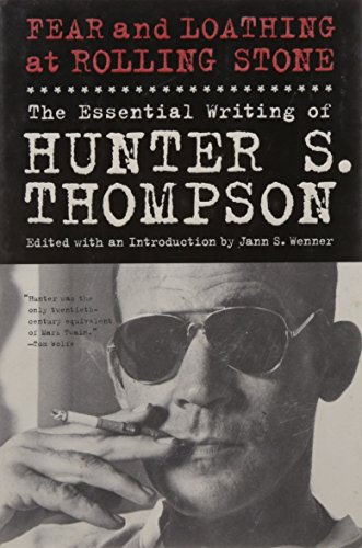 Fear and Loathing at Rolling Stone: The Essential Hunter S. Thompson