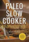 Paleo Slow Cooker: 75 Easy, Healthy,…