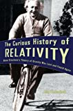 img - for The Curious History of Relativity: How Einstein's Theory of Gravity Was Lost and Found Again book / textbook / text book