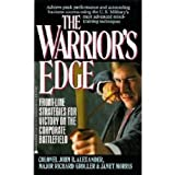 The Warrior's Edge: Front-Line Strategies for Victory on the Corporate Battlefield (0380716747) by John B. Alexander