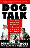 img - for Dog Talk: Training Your Dog Through A Canine Point Of View Hardcover April 15, 1995 book / textbook / text book